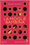 La-moglie-bambina-di-Renée-Ahdieh-The-Wrath-and-the-Dawn-series-1