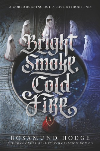 Bright Smoke, Cold Fire di Rosamund Hodge