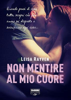 Non mentire al mio cuore Leisa Rayven